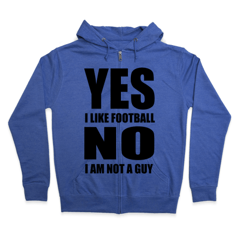 Girls Like Football Too Zip Hoodie