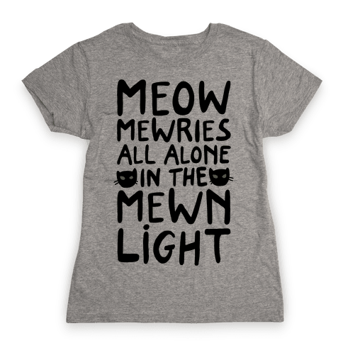 Meowmewries Womens T-Shirt