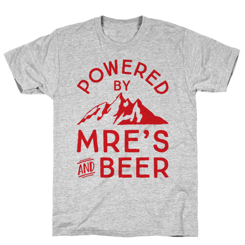 Powered By MREs And Beer Mens T-Shirt