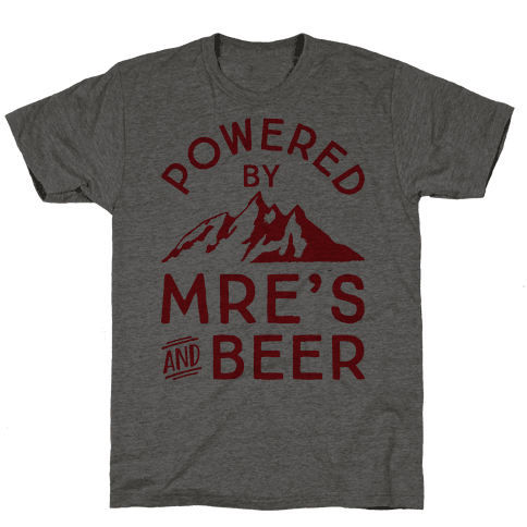 Powered By MREs And Beer