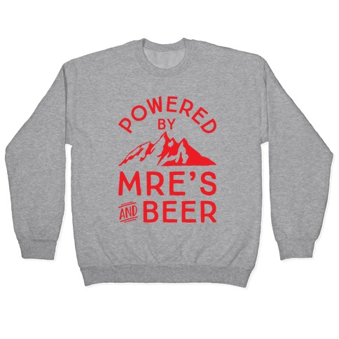 Powered By MREs And Beer Pullover