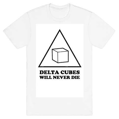 Delta Cubes will Never Die Mens T-Shirt