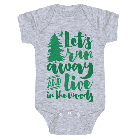 Let's Run Away And Live In The Woods Baby Onesy