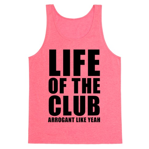 Life Of The Club Tank Top