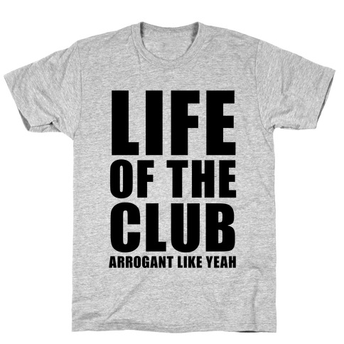Life Of The Club T-Shirt