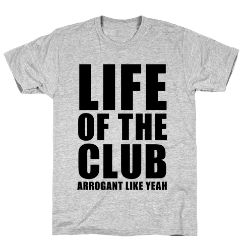 Life Of The Club Mens T-Shirt