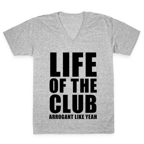 Life Of The Club V-Neck Tee Shirt