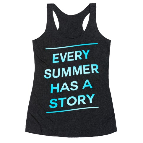 Every Summer Has a Story Racerback Tank Top