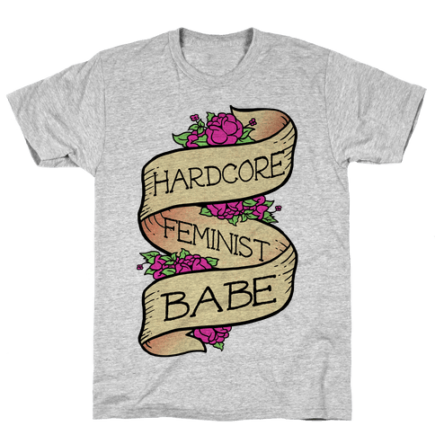 Hardcore Feminist Babe Mens T-Shirt