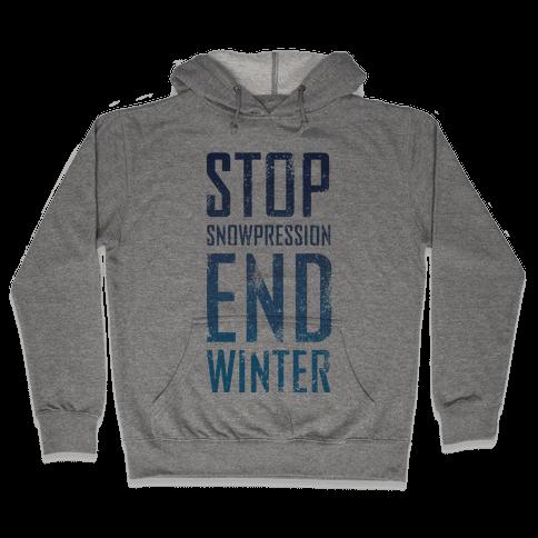 Stop Winter, End Snowpression! Hooded Sweatshirt