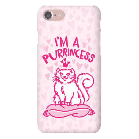 I'm A Purrincess Phone Case