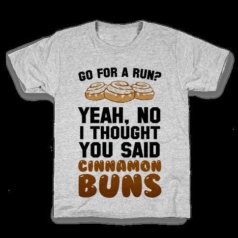 I Thought You Said Cinnamon Buns Kids T-Shirt