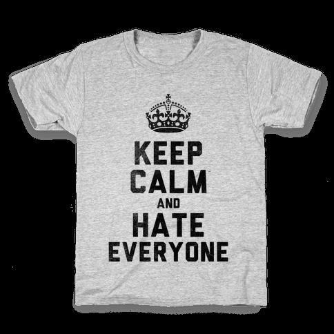 Keep Calm and Hate Everyone Kids T-Shirt