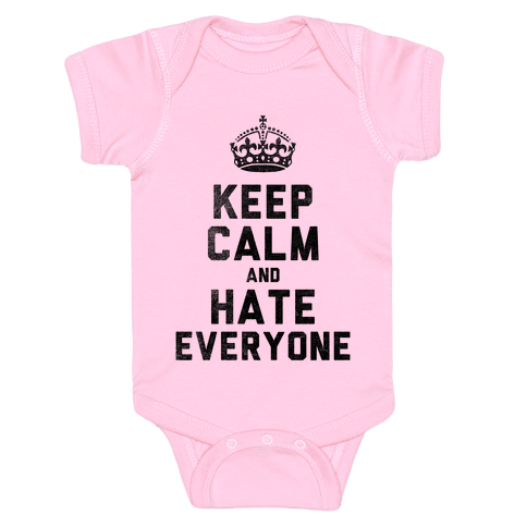 Keep Calm and Hate Everyone Baby Onesy