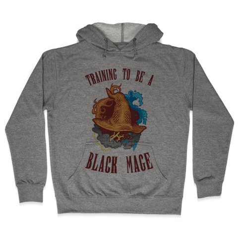 Training To Be A Black Mage Hooded Sweatshirt