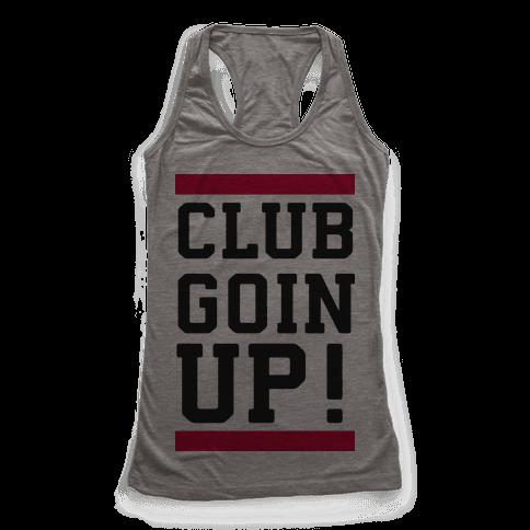Club Goin' Up! Racerback Tank Top