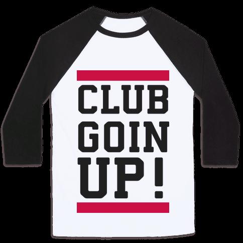 Club Goin' Up!