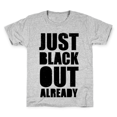 Just Black Out Already Kids T-Shirt