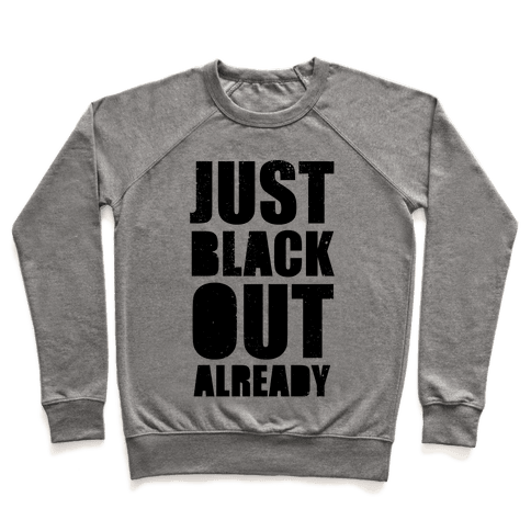 Just Black Out Already Pullover