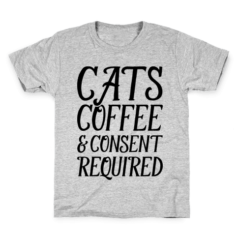 Cats Coffee And Consent Mandatory Kids T-Shirt
