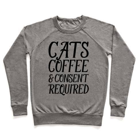 Cats Coffee And Consent Mandatory Pullover