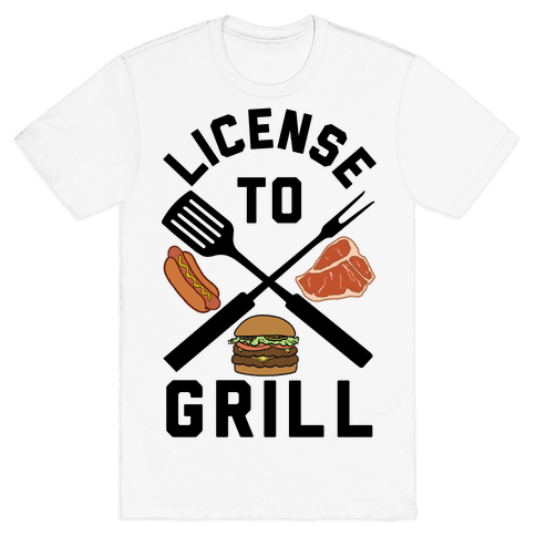License To Grill Mens T-Shirt