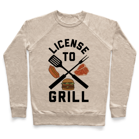 License To Grill Pullover