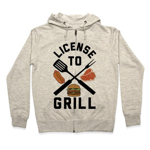 License To Grill Zip Hoodie
