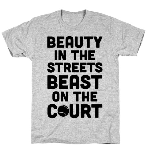 Beauty In The Streets Beast On The Court Mens T-Shirt