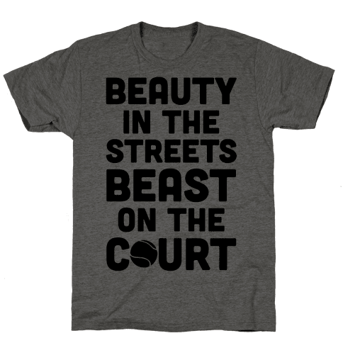 Beauty In The Streets Beast On The Court