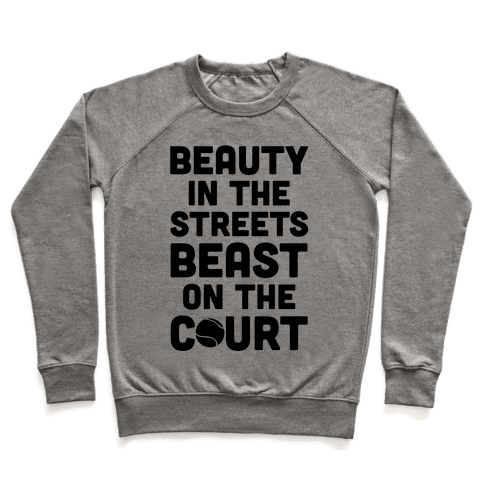 Beauty In The Streets Beast On The Court Pullover