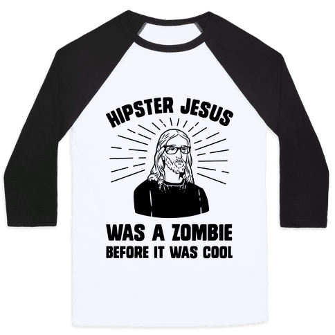 Hipster Jesus Was A Zombie Before It Was Cool Baseball Tee
