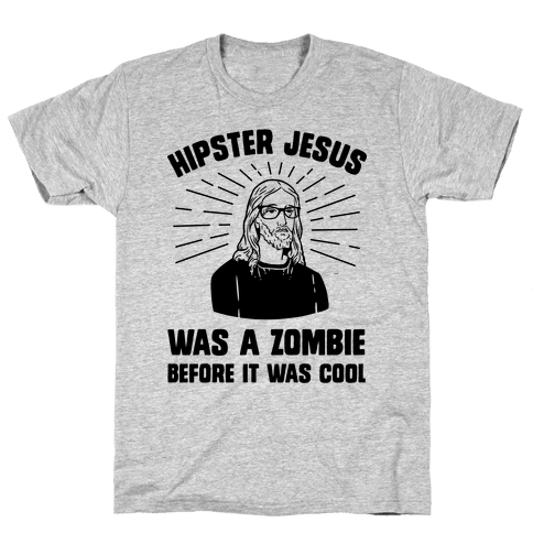 Hipster Jesus Was A Zombie Before It Was Cool Mens T-Shirt