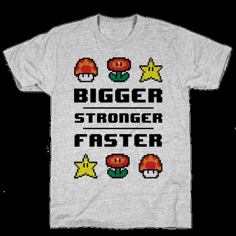 Bigger Stronger Faster Mens T-Shirt