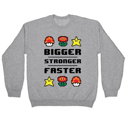 Bigger Stronger Faster Pullover