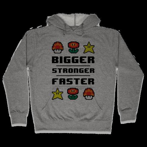 Bigger Stronger Faster Hooded Sweatshirt