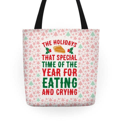 The Holidays That Special Time Of The Year Tote