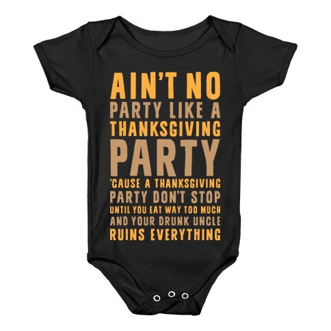 Ain't No Party Like A Thanksgiving Party Baby Onesy