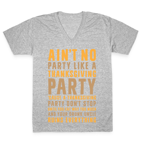 Ain't No Party Like A Thanksgiving Party V-Neck Tee Shirt