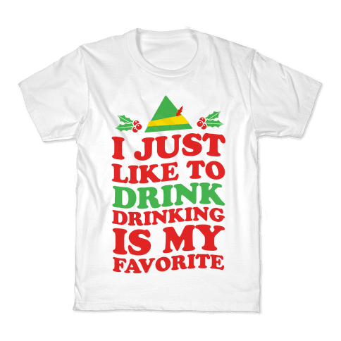 I Just Like to Drink, Drinking's My Favorite Kids T-Shirt