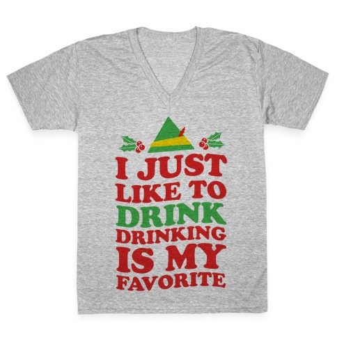 I Just Like to Drink, Drinking's My Favorite V-Neck Tee Shirt
