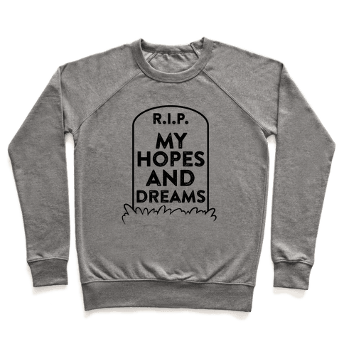 R.I.P. My Hopes And Dreams Pullover