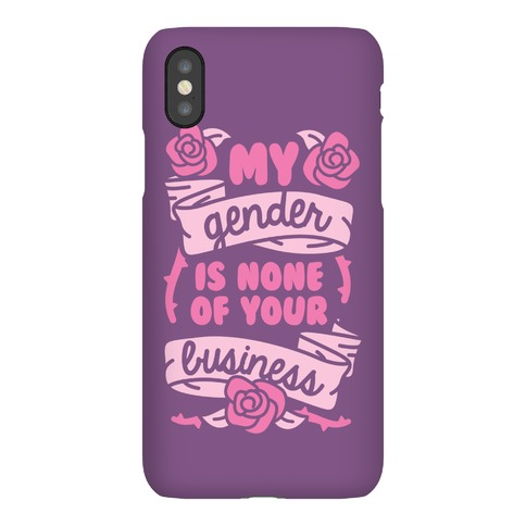 My Gender Is None Of Your Business Phone Case