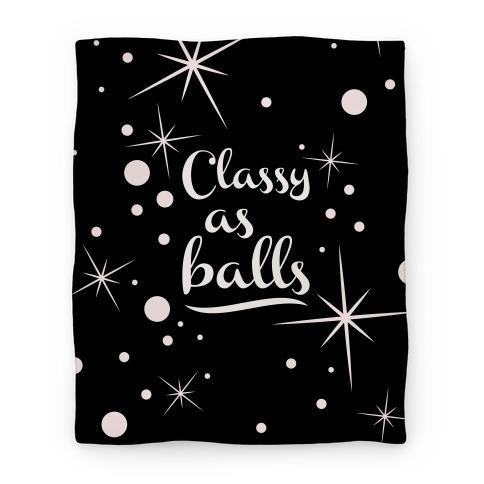 Classy As Balls Blanket