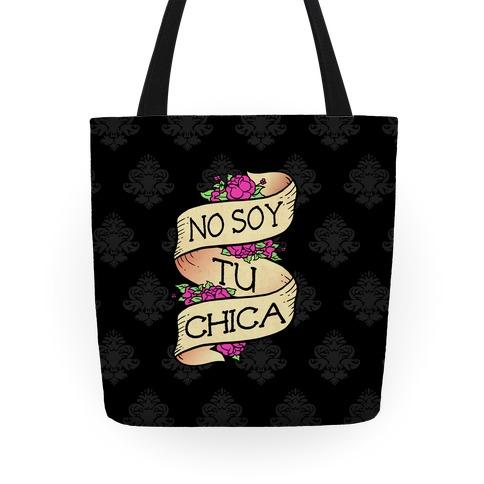 No Soy Tu Chica Tote