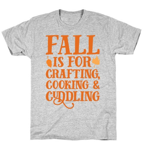 Fall Is For Crafting Cooking & Cuddling T-Shirt