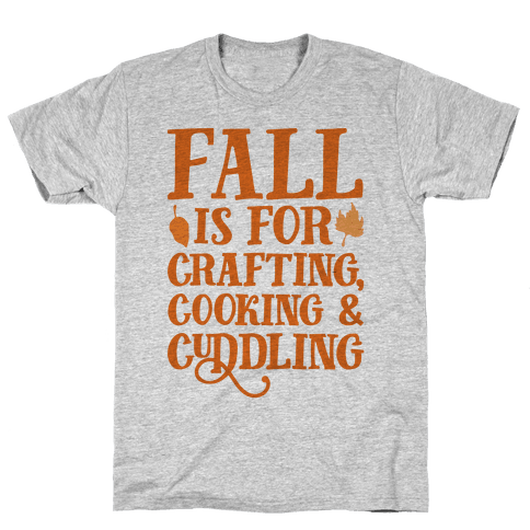 Fall Is For Crafting Cooking & Cuddling Mens T-Shirt