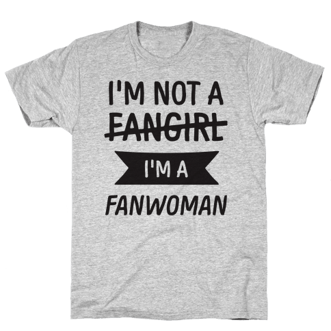 I'm Not A Fangirl Mens T-Shirt
