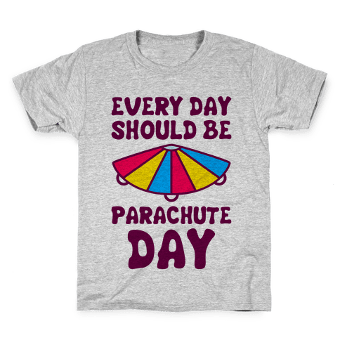 Every Day Should Be Parachute Day Kids T-Shirt