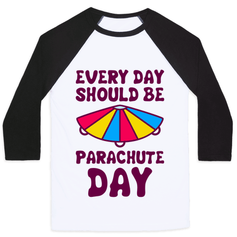 Every Day Should Be Parachute Day Baseball Tee
